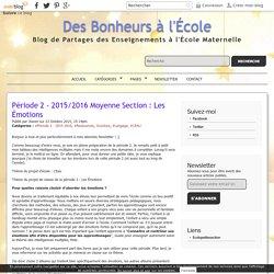 Période 2 - 2015/2016 Moyenne Section : Les Émotions - Des Bonheurs à l'École