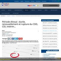 Période d'essai : durée, renouvellement et rupture du CDD, CDI, intérim…