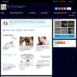 Twitter // Taller Periodismo Digital Guatemala  #Periodis…