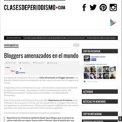 Bloggers amenazados en el mundo
