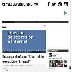 """Descarge el informe """"Libertad de expresión en Internet"""""""