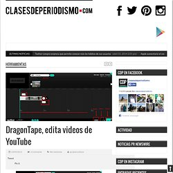 DragonTape, edita videos de YouTube
