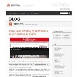 Coca-Cola, laCaixa, la confianza y el periodismo de marca