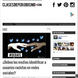 ¿Deben los medios identificar a usuarios racistas en redes sociales?