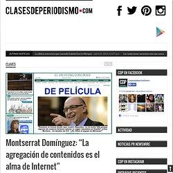 """Montserrat Domínguez: """"La agregación de contenidos es el alma de Internet"""""""