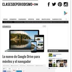 Lo nuevo de Google Drive para móviles y el navegador