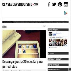 Descarga gratis: 20 ebooks para periodistas