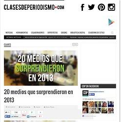 20 medios que sorprendieron en 2013