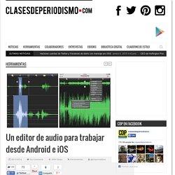 Un editor de audio para trabajar desde Android e iOS