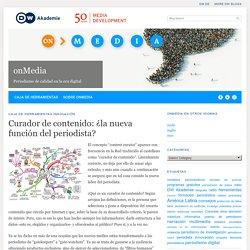 Curador de contenido: ¿la nueva función del periodista? - Caja de Herramientas - Spanish - DW.DE