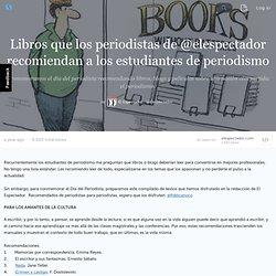 Libros que los periodistas de @elespectador recomiendan a los estudiantes de periodismo (with image, tweets) · elespectador