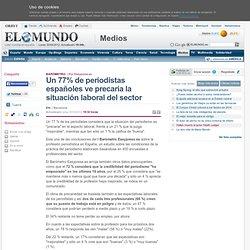 Un 77% de periodistas españoles ve precaria la situación laboral del sector | Medios