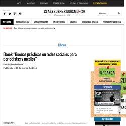 """Ebook """"Buenas prácticas en redes sociales para periodistas y medios"""""""
