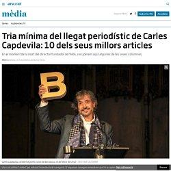 Tria mínima del llegat periodístic de Carles Capdevila: 10 dels seus millors articles
