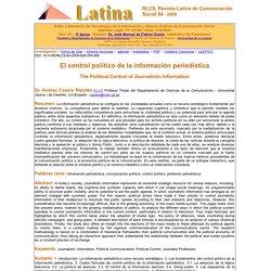 Casero, Andreu (2009): El control político de la información periodística. RLCS, Revista Latina de Comunicación Social, 64.