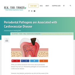Periodontal Pathogens are Associated with Cardiovascular Disease