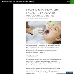 How a Dentist in Corning, NY Can Help You Avoid Periodontal Diseases