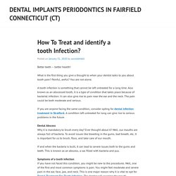 How To Treat and identify a tooth Infection? – Dental Implants Periodontics in Fairfield Connecticut (CT)