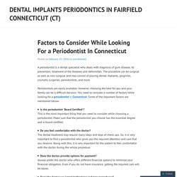 Factors to Consider While Looking For a Periodontist In Connecticut