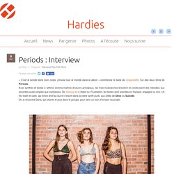 Periods : Interview - Hardies