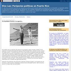 Peripecias políticas en Puerto Rico: Lo morboso frente a la agon
