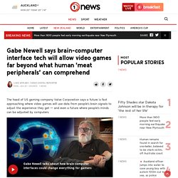 Gabe Newell says brain-computer interface tech will allow video games far beyond what human 'meat peripherals' can comprehend
