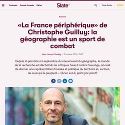 «La France périphérique» de Christophe Guilluy: la géographie est un sport de combat