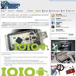 IOIO : Une carte pour connecter un périphérique Android avec un nouveau monde électronique.