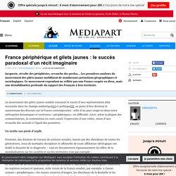 France périphérique et gilets jaunes : le succès paradoxal d'un récit imaginaire