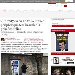 «En 2017 ou en 2022, la France périphérique fera basculer la présidentielle»