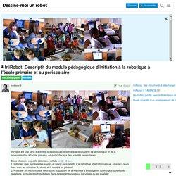 IniRobot: Descriptif du module pédagogique d'initiation à la robotique à l'école primaire et au périscolaire - Kits pédagogiques / IniRobot - FORUM DESSINE-MOI UN ROBOT