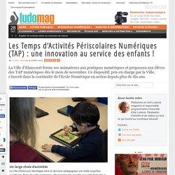 Les Temps d'Activités Périscolaires Numériques (TAP) : une innovation au service des enfants !