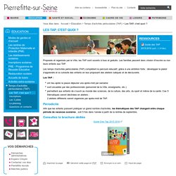 Les TAP, c'est quoi ? - Temps d'activités périscolaires (TAP) - Éducation - Ville de Pierrefitte sur Seine