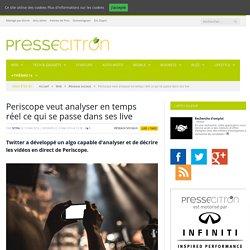 Periscope développe un algorithme pour analyser ses live en temps réel: meilleure indexation dit Twitter, mais les médias pensent surtout que cela évitera de nouveaux dérapages