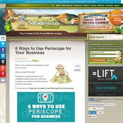 6 Ways to Use Periscope for Your Business Social Media Examiner