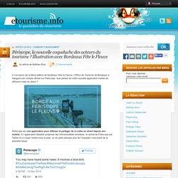 Périscope, la nouvelle coqueluche des acteurs du tourisme ? Etourisme.info