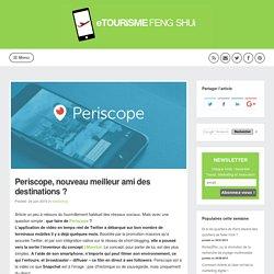 Periscope, nouveau meilleur ami des destinations ? (Marketing)