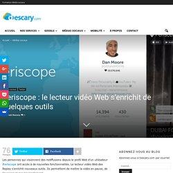 Periscope : le lecteur vidéo Web s'enrichit de quelques outils