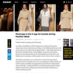 Periscope is the it app for brands during Fashion Week