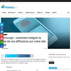 Periscope : intégrer la liste de vos diffusions sur votre site Web