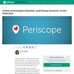 A Peek at Periscope's Potential—and Privacy Concerns—in the Classroom