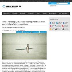 «Avec Periscope, chacun devient potentiellement une chaîne d'info en continu»