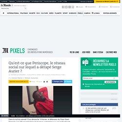 Qu'est-ce que Periscope, le réseau social sur lequel a dérapé le défenseur du PSG Serge Aurier ?