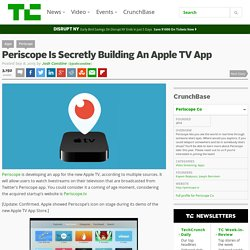 Periscope Is Secretly Building An Apple TV App