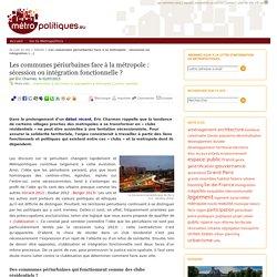 Les communes périurbaines face à la métropole : sécession ou intégration fonctionnelle