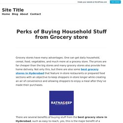 Perks of Buying Household Stuff from Grocery store – Site Title