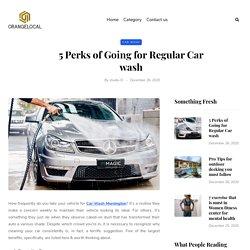 5 Perks of Going for Regular Car wash