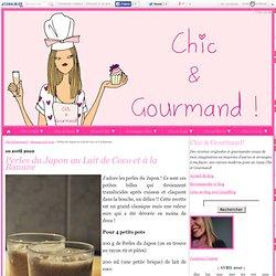 Perles du Japon au Lait de Coco et à la Banane - Chic & Gourmand!