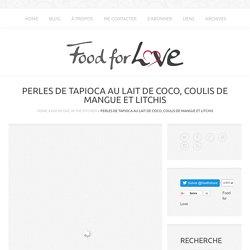 Perles de Tapioca au Lait de Coco, Coulis de Mangue et Litchis