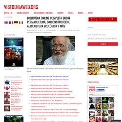 Biblioteca online completa sobre permacultura, bioconstrucción, agricultura ecológica y más